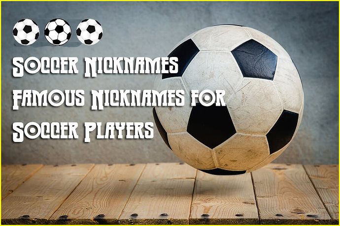 150-Soccer-Nicknames-%E2%80%93-Famous-Nicknames-for-Soccer-Players%202